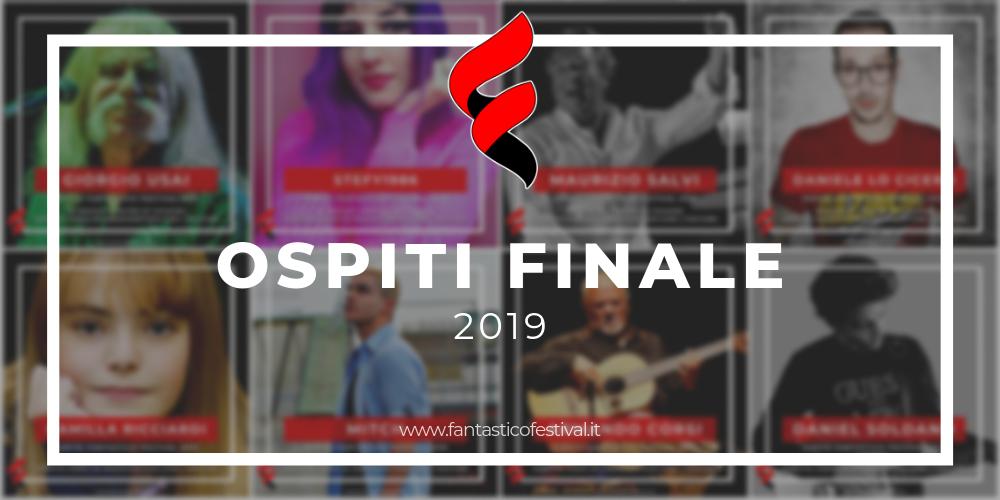 Ospiti finale Fantastico Festival 2019