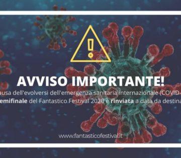 COVID-19 Corona virus: Semifinale Fantastico Festival rinviata