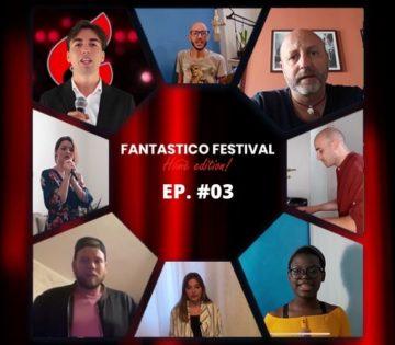 Fantastico Festival Home Edition terza puntata con Paolo Talanca de Il Fatto Quotidiano